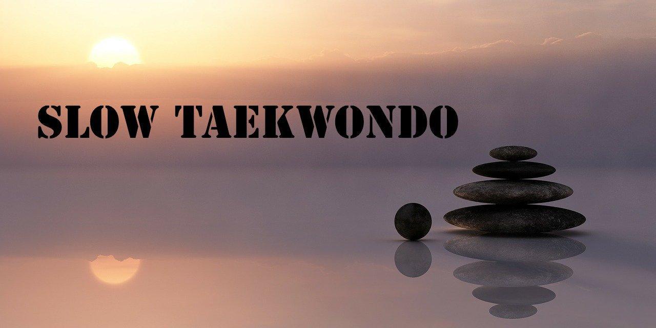 Neu ab Herbst: SLOW Taekwondo!